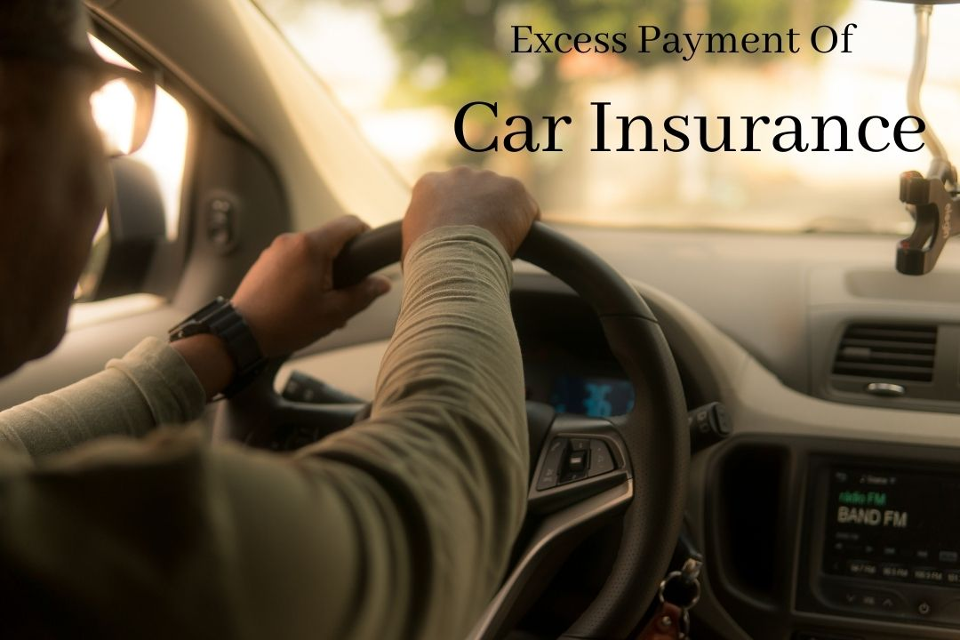 Excess Payment Of car Insurance 2021